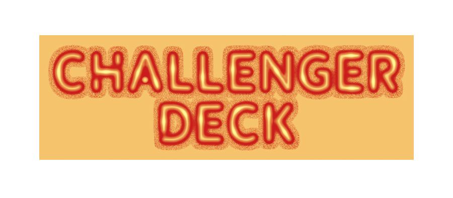 Challenger Deck